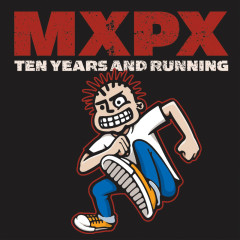 10 Years And Running - MxPx