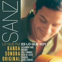 Sanz: Lo que fui es lo que soy (Banda Sonora Original) - Various Artists