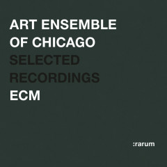 Selected Recordings - Art Ensemble of Chicago