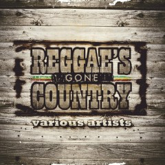Reggae's Gone Country - Various Artists