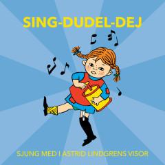 Sing-Dudel-Dej - Sjung med i Astrid Lindgrens visor - Astrid Lindgren