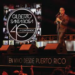 40... y Contando (En Vivo Desde Puerto Rico) - Gilberto Santa Rosa