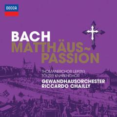 Bach, J.S.: St. Matthew Passion - Thomanerchor Leipzig, Der Tölzer Knabenchor, Gewandhausorchester Leipzig, Riccardo Chailly