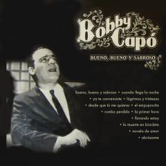Bueno, Bueno y Sabroso - Bobby Capó