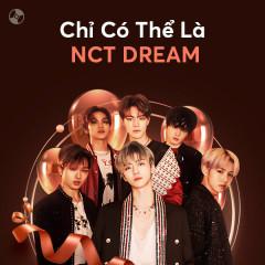 Chỉ Có Thể Là NCT DREAM - NCT Dream