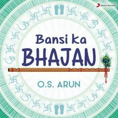 Bansi Ka Bhajan - O. S. Arun