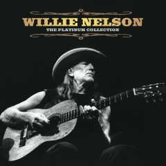The Platinum Collection - Willie Nelson