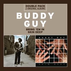 Bring 'Em In/Skin Deep - Buddy Guy
