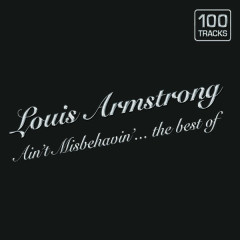 Ain''t Misbehavin'... The Best Of - Louis Armstrong