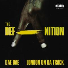 The DefAnition - Dae Dae, London On Da Track