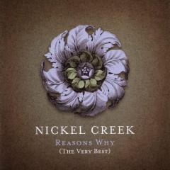 Reason's Why (The Very Best) - Nickel Creek