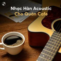 Nhạc Hàn Acoustic Cho Quán Cafe
