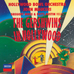 The Gershwins In Hollywood - Hollywood Bowl Orchestra, John Mauceri
