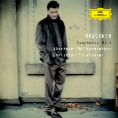 Bruckner: Symphony No. 5 - Münchner Philharmoniker, Christian Thielemann