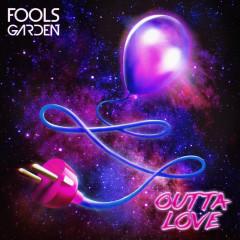 Outta Love - Fools Garden