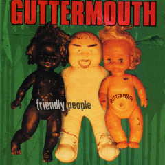 Friendly People - Guttermouth