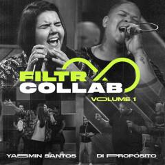 Filtr Collab - Yasmin Santos e Di Propósito Vol 1. - Yasmin Santos, Di Propósito