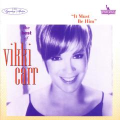 The Best Of Vikki Carr: It Must Be Him - Vikki Carr