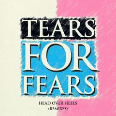 Head Over Heels (Remixes) - Tears For Fears
