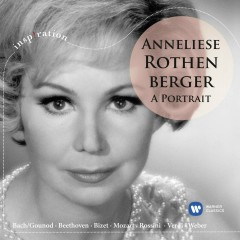 Anneliese Rothenberger - A Portrait - Anneliese Rothenberger