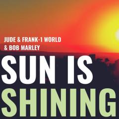Sun Is Shining - Jude & Frank, 1 World, Bob Marley