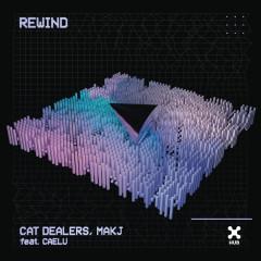 Rewind - Cat Dealers, Makj, Caelu