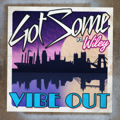 Vibe Out (Remixes) - GotSome, Wiley