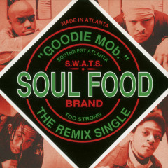 Soul Food (Remixes) - Goodie Mob