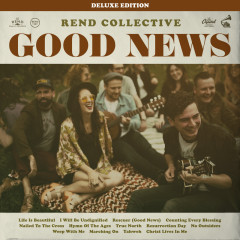 Good News (Deluxe Edition) - Rend Collective