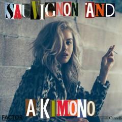 Sauvignon and a Kimono - DYLYN