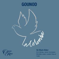 Gounod: La Colombe - Erin Morley, Javier Camarena, Michèle Losier, Laurent Naouri, Hallé Orchestra