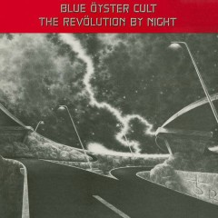 The Revolution By Night - Blue Oyster Cult