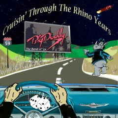 Cruisin' Through The Rhino Years - BigDaddy