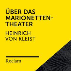 Kleist: Über das Marionettentheater (Reclam Hörbuch) - Reclam Hörbücher, Elmar Nettekoven, Heinrich von Kleist