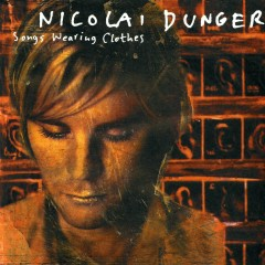Songs Wearing Clothes - Nicolai Dunger