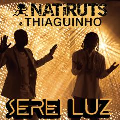 Serei Luz - Natiruts, Thiaguinho
