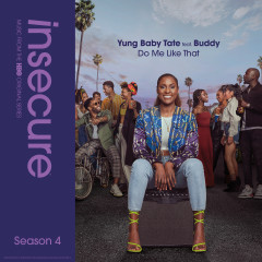 Do Me Like That (feat. Buddy) [from Insecure: Music From The HBO Original Series, Season 4] - Yung Baby Tate, Raedio, Buddy
