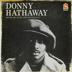 Never My Love: The Anthology - Donny Hathaway