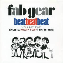 Fab Gear! Beat Beat Beat, Vol. 2: More Mop Top Rarities - Various Artists