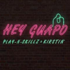 Hey Guapo - Play-N-Skillz,kirstin