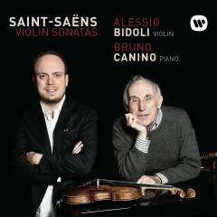 Saint-Saëns: Violin Sonatas - Alessio Bidoli, Bruno Canino