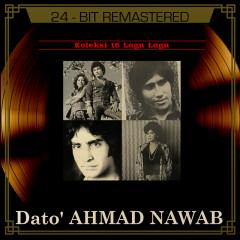 Koleksi 16 Lagu-Lagu Dato' Ahmad Nawab