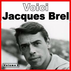 Voici Jacques Brel, Vol. 2 - Jacques Brel