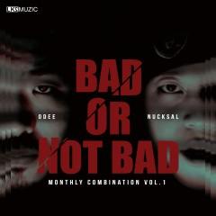 BAD OR NOT BAD - LK2MUZIC, Nucksal, ODEE