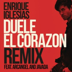 DUELE EL CORAZON (Remix) - Enrique Iglesias,Arcángel,Javada
