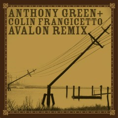 Avalon [Remixed by Colin Frangicetto] - Anthony Green