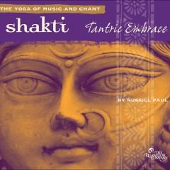 Shakti: Tantric Embrace - Russill Paul