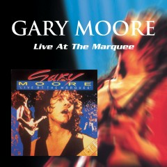 Live At the Marquee [Live] - Gary Moore