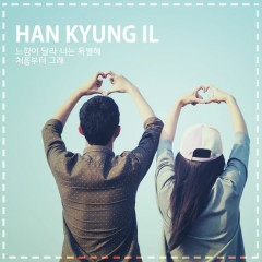 From The Beginning, The Feeling is Different. You're Special (Single) - Han Kyung Il