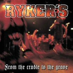 From The Cradle To The Grave (live) - Ryker'S